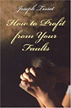 How to Profit from Your Faults by Joseph…