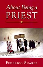 About Being a Priest by Federico Suarez