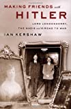 Kershaw, Ian: Making Friends With Hitler: Lord Londonderry, The Nazis And The Road To World War II