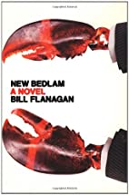 New Bedlam: A Novel by Bill Flanagan