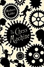 The Chess Machine by Robert Löhr