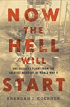 Now the Hell Will Start: One Soldier's…