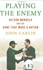 Playing the Enemy: Nelson Mandela and the…