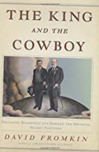 The King and the Cowboy: Theodore Roosevelt…