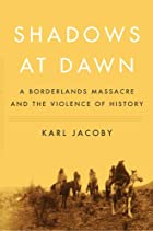 Shadows at Dawn: A Borderlands Massacre and…
