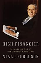 High Financier: The Lives and Time of…
