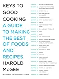 McGee, Harold: Keys to Good Cooking: A Guide to Making the Best of Foods and Recipes
