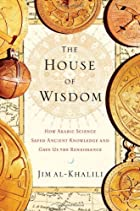 The House of Wisdom: How Arabic Science…
