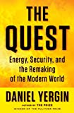 Yergin, Daniel: The Quest: Energy, Security, and the Remaking of the Modern World