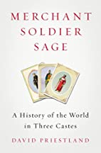 Merchant, Soldier, Sage: A History of the…