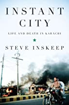 Instant City: Life and Death in Karachi by…
