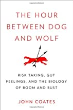The hour between dog and wolf : risk-taking,…