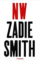 NW: A Novel by Zadie Smith