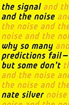 The signal and the noise : why most…