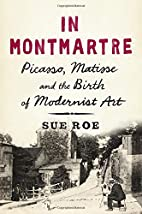In Montmartre: Picasso, Matisse and the…