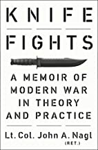 Knife Fights: A Memoir of Modern War in…