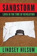 Sandstorm: Libya in the Time of Revolution…