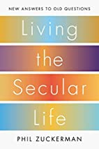 Living the Secular Life: New Answers to Old…