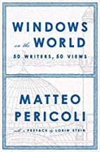Windows on the World: Fifty Writers, Fifty…