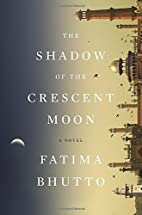 The Shadow of the Crescent Moon: A Novel by…