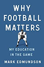 Why Football Matters: My Education in the…