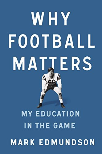 why-football-matters-my-education-in-the-game