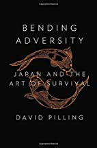 Bending Adversity: Japan and the Art of…