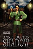 Anne Logston: Shadow