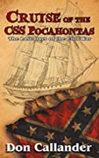 The Last Cruise of the CSS Pocahontas by Don…
