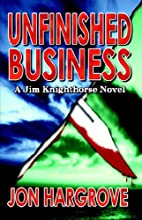 Unfinished Business by Jon Hargrove