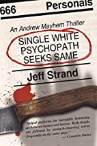 Single White Psychopath Seeks Same by Jeff…