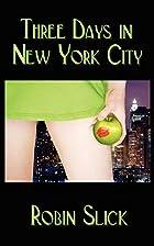 Three Days in New York City by Robin Slick