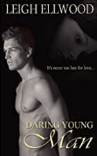 Daring Young Man by Leigh Ellwood