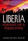 Pham, John-Peter: Liberia: Portrait of a Failed State