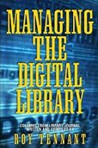 Managing the Digital Library by Roy Tennant