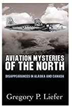 Aviation Mysteries of the North by liefergp