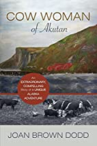 Cow Woman of Akutan by Joan Brown Dodd