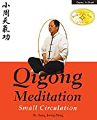 Qigong Meditation: Small Circulation by…