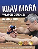 Kahn, David: Krav Maga Weapon Defenses: The Contact Combat System of the Israel Defense Forces