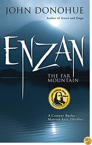 Enzan The Far Mountain: A Connor Burke Martial Arts Thriller (Connor Burke Martial Arts Thrillers)