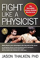 Fight Like a Physicist: The Incredible…