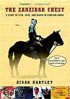 The Zanzibar Chest by Aidan Hartley