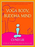 Lee, Cyndi: Yoga Body, Buddha Mind