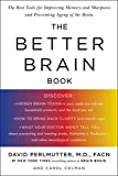 Colman, Carol: The Better Brain Book: The Best Tools for Improving Memory and Sharpness and for Preventing Agining of the Brain