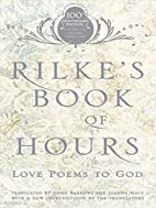 Rilke's Book of Hours: Love Poems to God by…