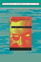 High Fidelity: A Novel by Nick Hornby