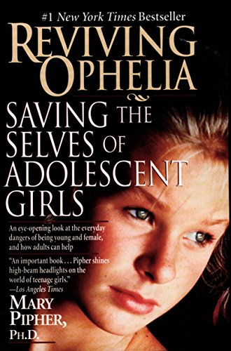 reviving-ophelia-saving-the-selves-of-adolescent-girls