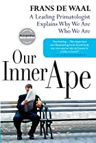 Our Inner Ape: A Leading Primatologist…