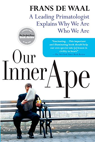 our-inner-ape-a-leading-primatologist-explains-why-we-are-who-we-are
