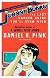 Daniel H. Pink: The Adventures of Johnny Bunko: The Last Career Guide You'll Ever Need